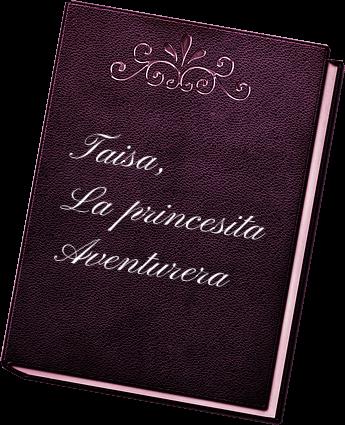 Taisa, La Princesita Aventurera - Lee la historia